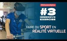 #3 Immersive Exercise | Les expériences Alpha